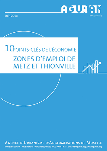 Les 10 points clés de l'économie des zones d'emploi de Metz et Thionville