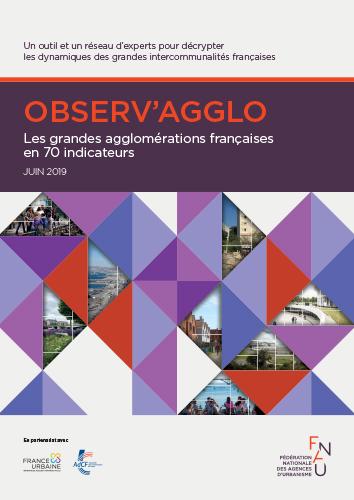 Observ'agglo / les grandes agglomérations françaises en 70 indicateurs