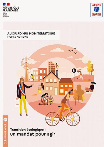 TRANSITION ÉCOLOGIQUE : FICHES ACTIONS ET EXEMPLES DE BONNES PRATIQUES POUR LES COLLECTIVITÉS