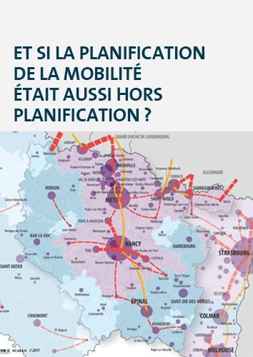 Et si la planification de la mobilité était aussi hors planification ? Qu'en est-il en Lorraine ?
